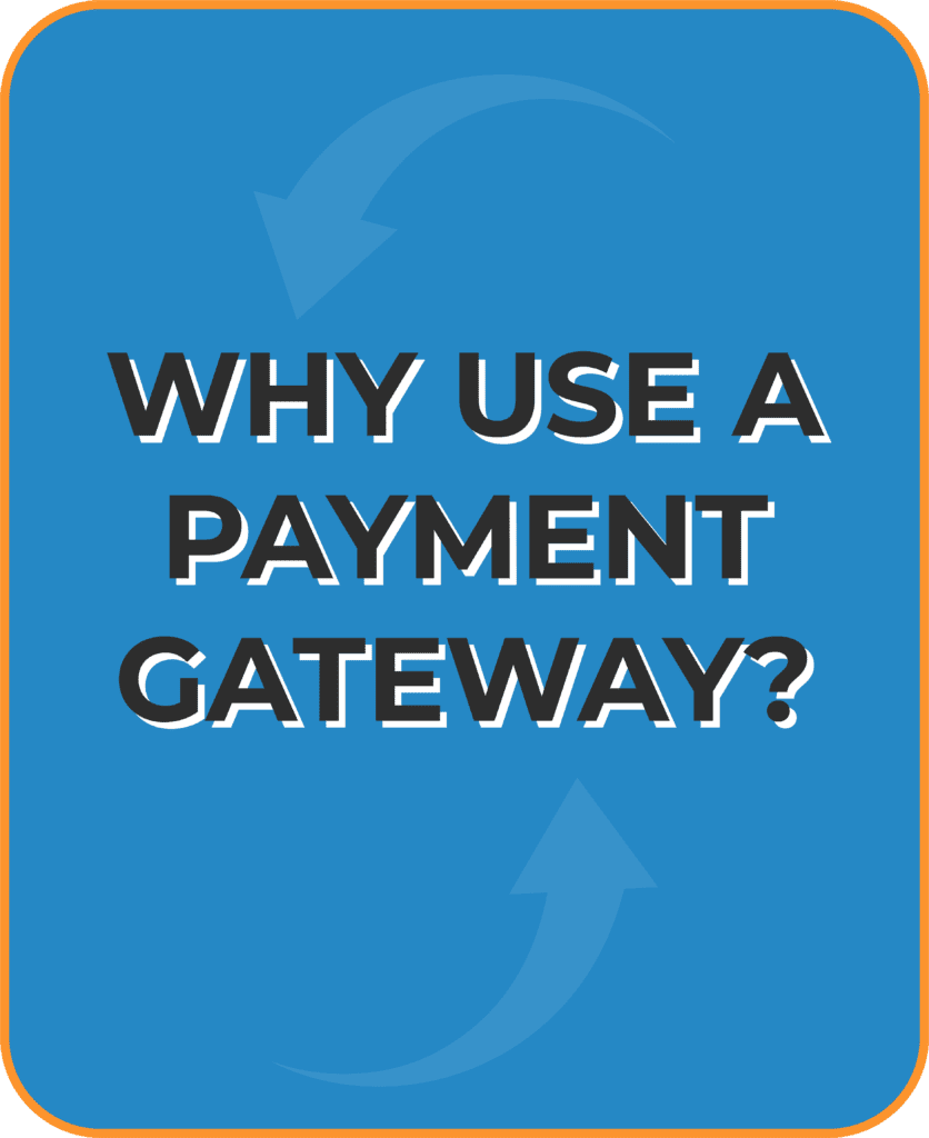 why should i use a payment gateway